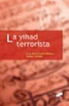 la yihad terrorista luis de la corte ibañez javier jordan 9788497564977