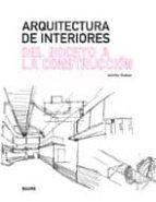 arquitectura de interiores: del boceto a la construccion jennifer hudson 9788498014877