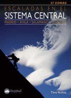 escaladas en el sistema central: madrid, avila, salamanca, segovi a tino nuñez 9788498291377