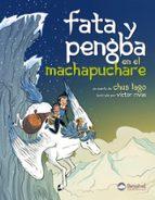 fata y pengba en el machapuchare (un cuento de chus lago) chus lago 9788498292077