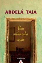 una melancolia arabe-taia abdela-9788498680577