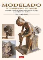 modelado: de la cabeza humana y de la figura: apuntes de trabajo: principios teoricos de la escultura y procedimientos tecnicos-giovanni civardi-9788498740677