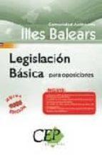 legislacion basica para oposiciones illes balears-9788498822977