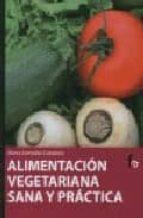 alimentacion vegetariana sana y practica marta gonzalez caballero 9788498910377