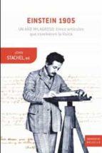 einstein 1905: un año milagroso: cinco articulos que cambiaran la fisica-john stachel-9788498921977