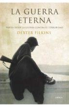 la guerra eterna-dexter filkins-9788498922677
