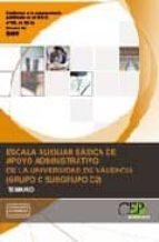 ESCALA AUXILIAR BASICA DE APOYO ADMINISTRATIVO DE LA UNIVERSIDAD DE VALENCIA (GRUPO C SUBGRUPO C2). TEMARIO