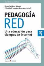 pedagogia red: una educacion para tiempos de internet-begoña gros salvat-cristobal suarez guerrero-9788499218977