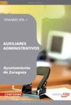 AUXILIARES ADMINISTRATIVOS AYUNTAMIENTO DE ZARAGOZA. TEMARIO VOL. I