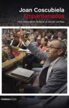 empantanados: una alternativa federal al soviet carlista-joan coscubiela conesa-9788499426877