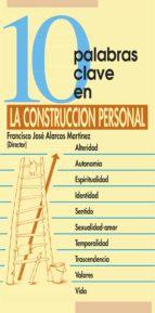 10 palabras clave en la construcción personal (ebook) eduardo lópez azpitarte 9788499450377