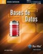 bases de datos (cfgs. ciclos formativos de grado superior) luis hueso ibañez galindo 9788499641577