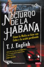 nocturno de la habana (ebook)-t.j. english-9788499921877