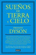 sueños de tierra y cielo freeman dyson 9788499927077