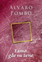 tamo gde su žene (ebook)-álvaro pombo-9788663292277