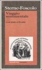 viaggio sentimentale di yorick lungo la francia e l italia laurence sterne ugo foscolo 9788811582977
