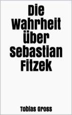 die wahrheit über sebastian fitzek (ebook)-9788826400877
