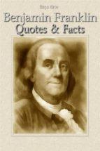 benjamin franklin: quotes & facts (ebook) 9788892579477