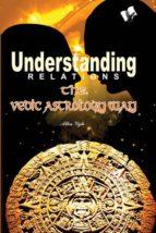 understanding relations  the vedic astrology way (ebook) alka vijh 9789381384077
