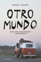 otro mundo (ebook) manuel lozano 9789500756877