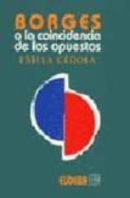 borges o la coincidencia de los opuestos estela cedola 9789502303277