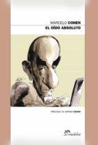 el oído absoluto (ebook)-marcelo cohen-9789502321677