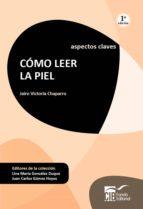 cómo leer la piel (ebook)-jairo victoria chaparro-9789588843377