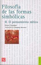 filosofia de las formas simbolicas, ii: el pensamiento mitico ernst cassirer 9789681655877