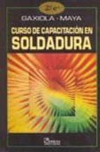 curso de capacitacion en soldadura-jose maria gaxiola angulo-vicente maya garcia-9789681851477