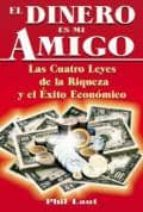 el dinero es mi amigo: las cuatro leyes de la riqueza y el exito economico-phil laut-9789706661777