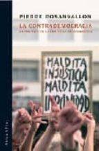 la contrademocracia: la politica en la era de la desconfianza-pierre rosanvallon-9789875001077