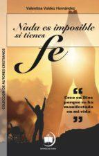 nada es imposible si tienes fe (ebook) valentina hernández valdez 9789945491777