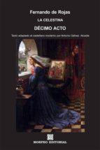 la celestina. décimo acto (texto adaptado al castellano moderno por antonio gálvez alcaide) (ebook)-antonio galvez alcaide-fernando de rojas-cdlap00002677