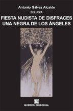 fiesta nudista de disfraces. una negra de los ángeles (ebook)-antonio galvez alcaide-cdlap00003077