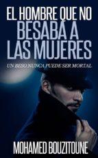 el hombre que no besaba a las mujeres (ebook)-cdlap00008677