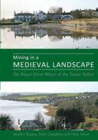El libro de Mining in a medieval landscape autor STEVE RIPPON DOC!