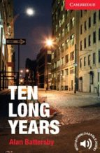 ten long years (level 1 beginner/elementary) (book) alan battersby 9781107621787