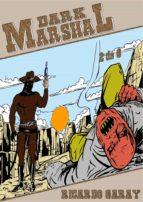 dark marshal (ebook)-ricardo garay-9781370141487