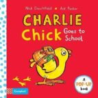 charlie chick goes to school-nick denchfield-ant parker-9781447277187