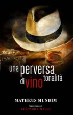 una perversa tonalità di vino (ebook) 9781507189887