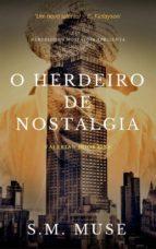 o herdeiro de nostalgia (ebook)-9781507199787