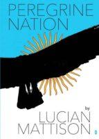 El libro de Peregrine nation autor LUCIAN MATTISON EPUB!