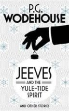 jeeves and the yule tide spirit and other stories p.g. wodehouse 9781784750787