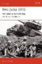 iwo jima 1945: the marines raise the flag on mount suribachi-derrick wright-9781841761787