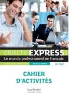 objectif express 1 a1/a2: cahier d activites 9782011560087