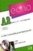 echo a2 cahier personnel d apprentissage. methodede francais + cd audio + livret corriges jacky girardet c. gibbe 9782090385687