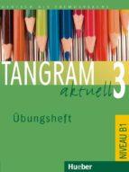 tamgram aktuell. b1. ubungsheft 9783192218187