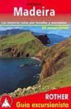 madeira: las mejores rutas por levadas y montañas - 50 excursione s (2ª ed.)-rolf goetz münchen-9783763347087