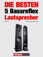 die besten 5 bassreflex-lautsprecher (band 4) (ebook)-robert glueckshoefer-christian gather-thomas schmidt-9783944185187