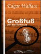 grossfuss (mit illustrationen) (ebook)- edgar wallace-9783961186587